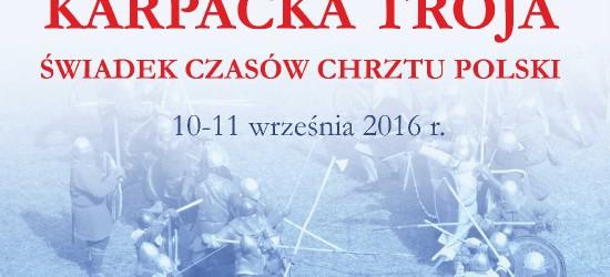 Karpacka Troja – świadek czasów chrztu Polski